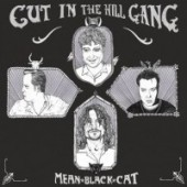 Cut In The Hill Gang 'Mean Black Cat'  CD